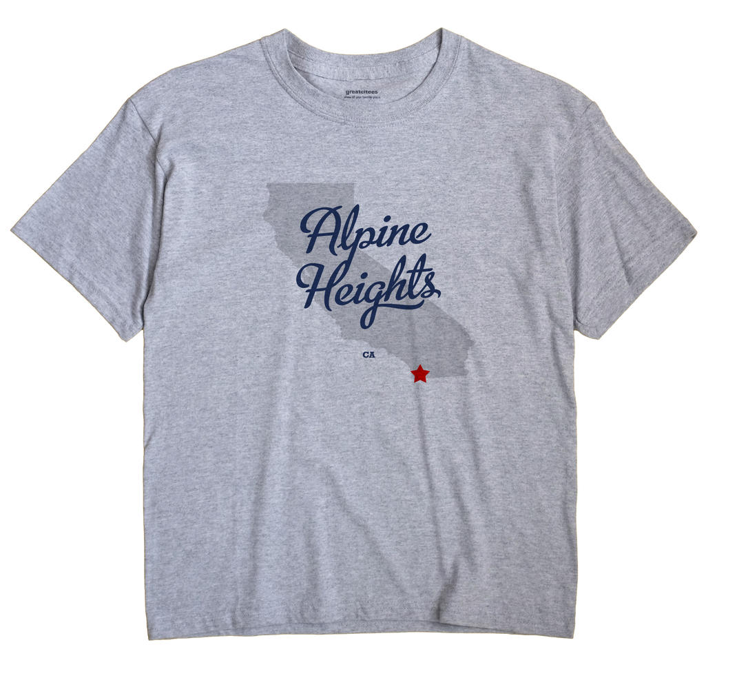 Alpine Heights, California CA Souvenir Shirt