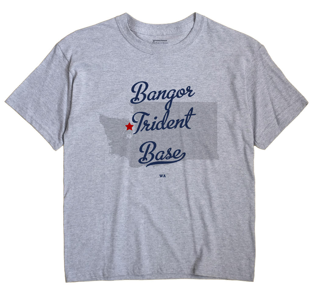 Bangor Trident Base, Washington WA Souvenir Shirt