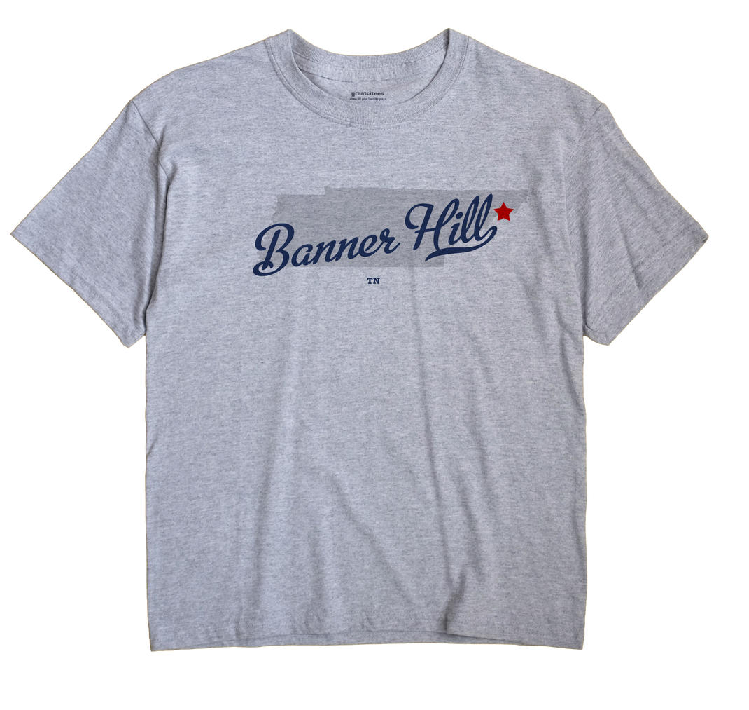 Banner Hill, Tennessee TN Souvenir Shirt