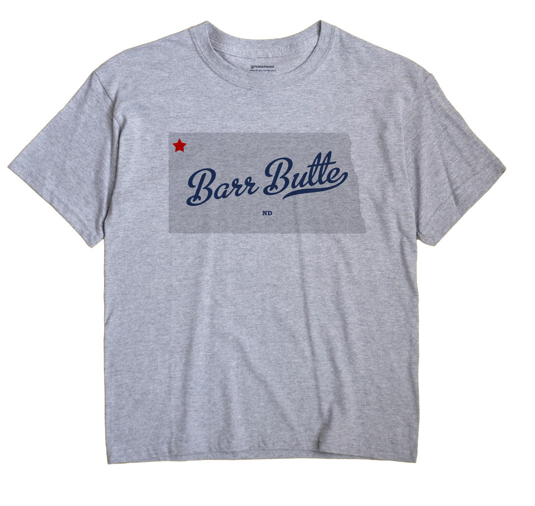 Barr Butte, North Dakota ND Souvenir Shirt