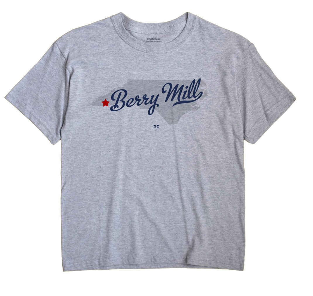 Berry Mill, North Carolina NC Souvenir Shirt