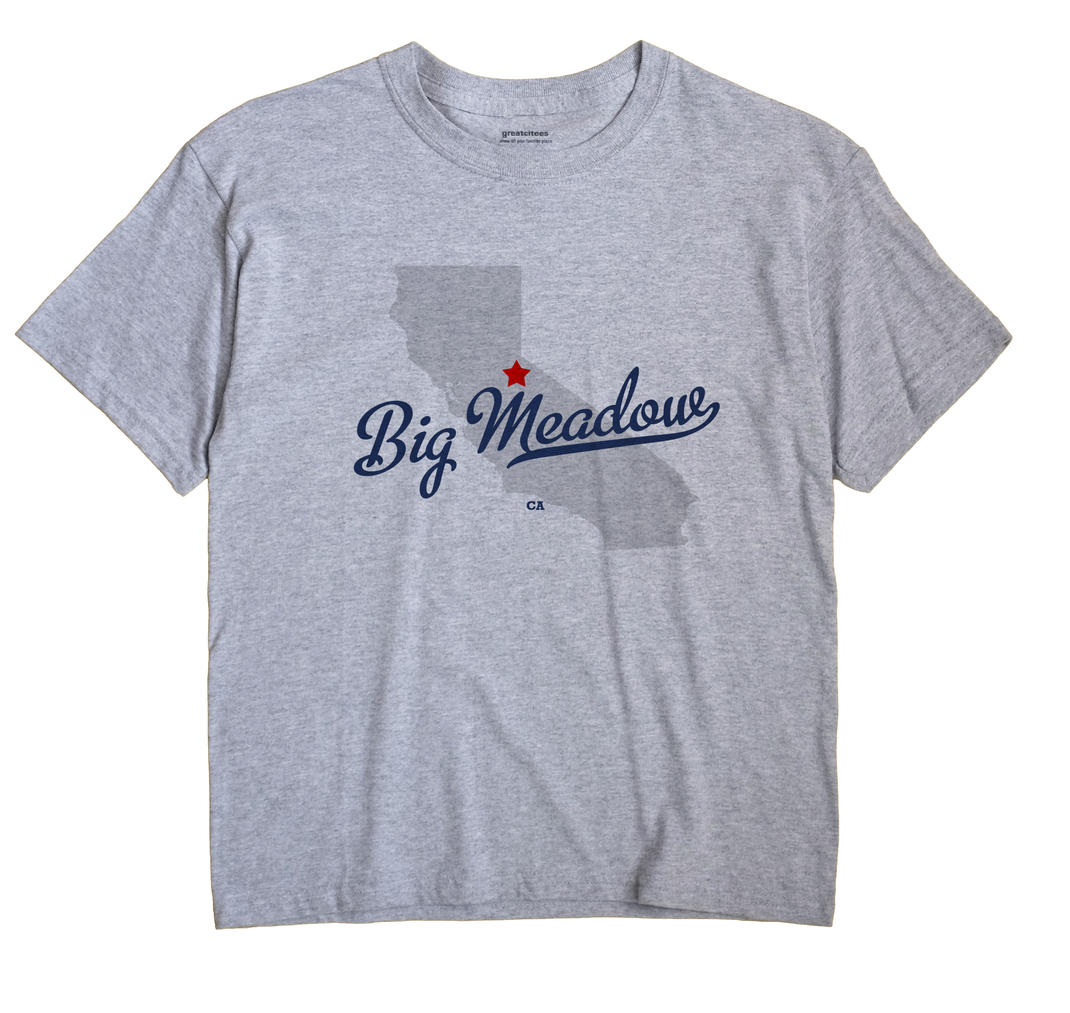 Big Meadow, California CA Souvenir Shirt