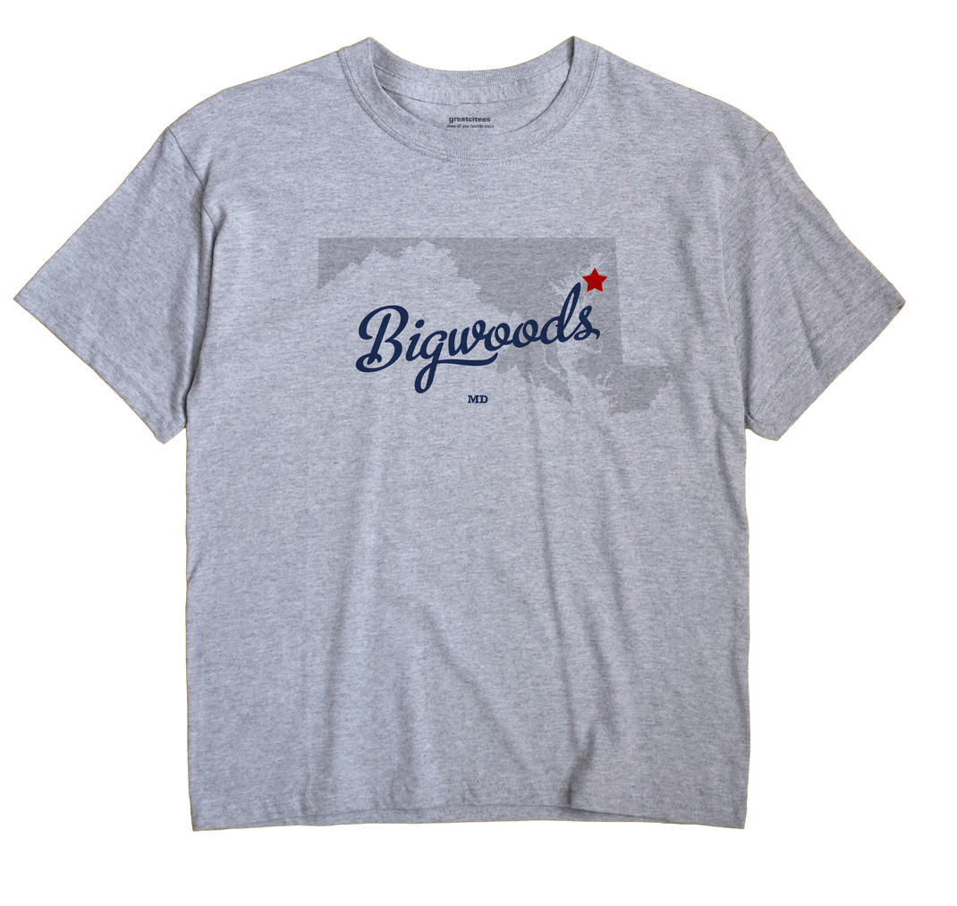 Bigwoods, Maryland MD Souvenir Shirt