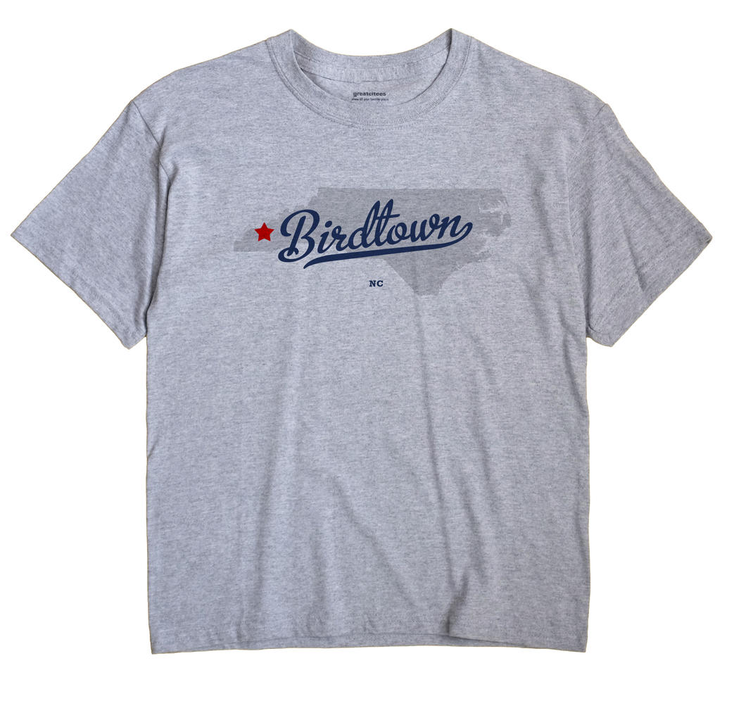 Birdtown, North Carolina NC Souvenir Shirt