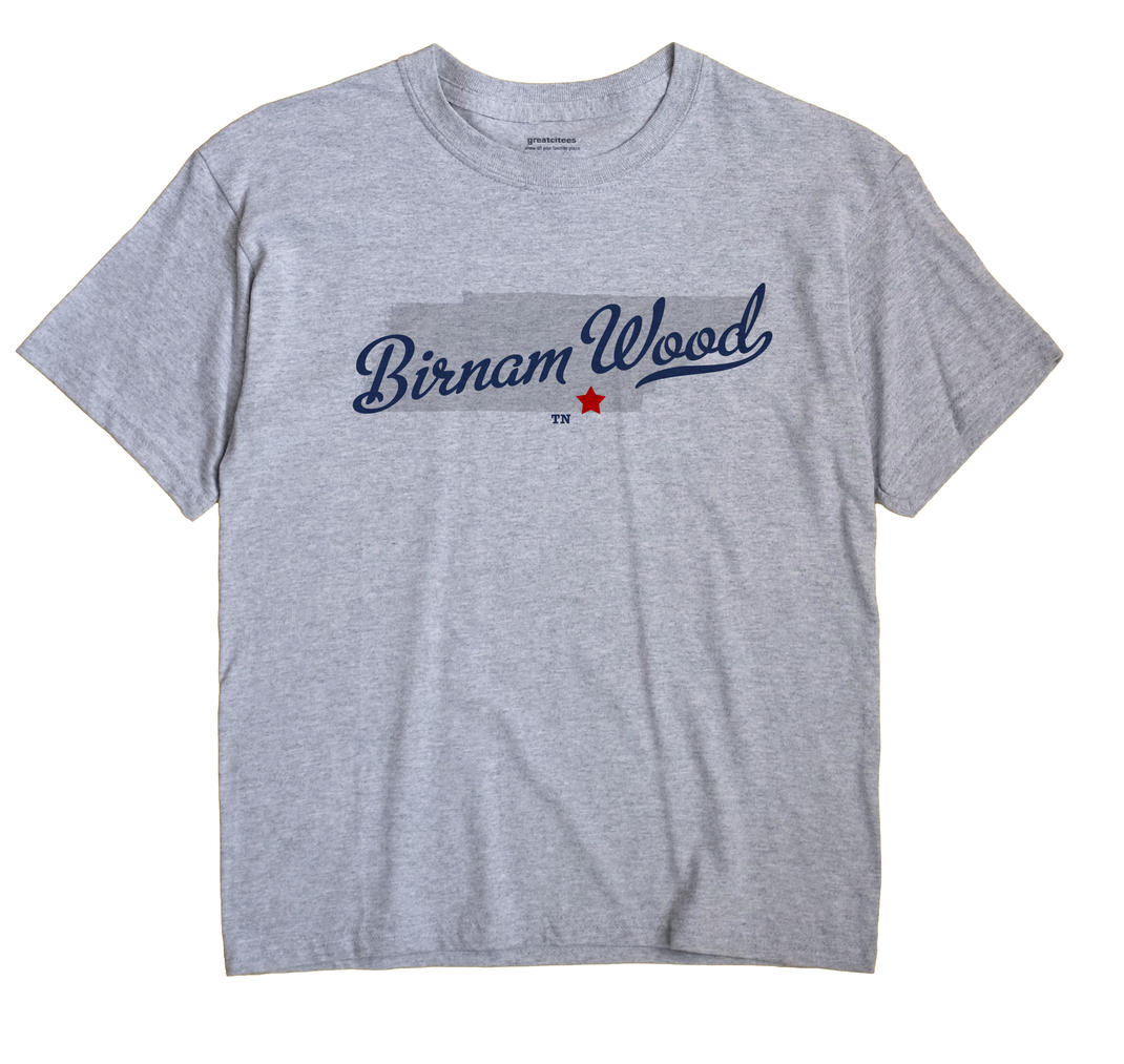 Birnam Wood, Tennessee TN Souvenir Shirt