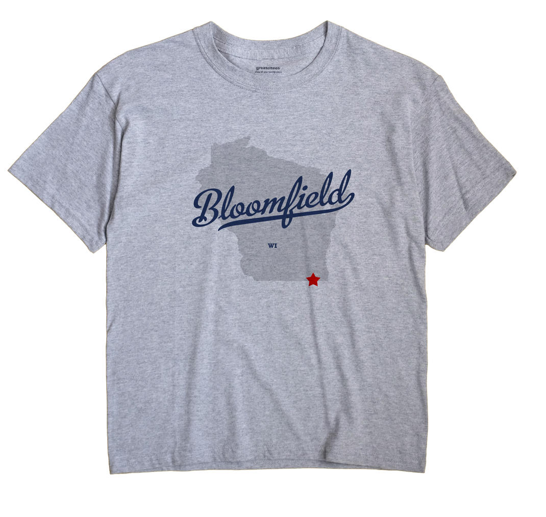 Bloomfield, Walworth County, Wisconsin WI Souvenir Shirt