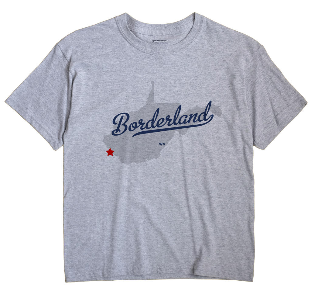 Borderland, West Virginia WV Souvenir Shirt