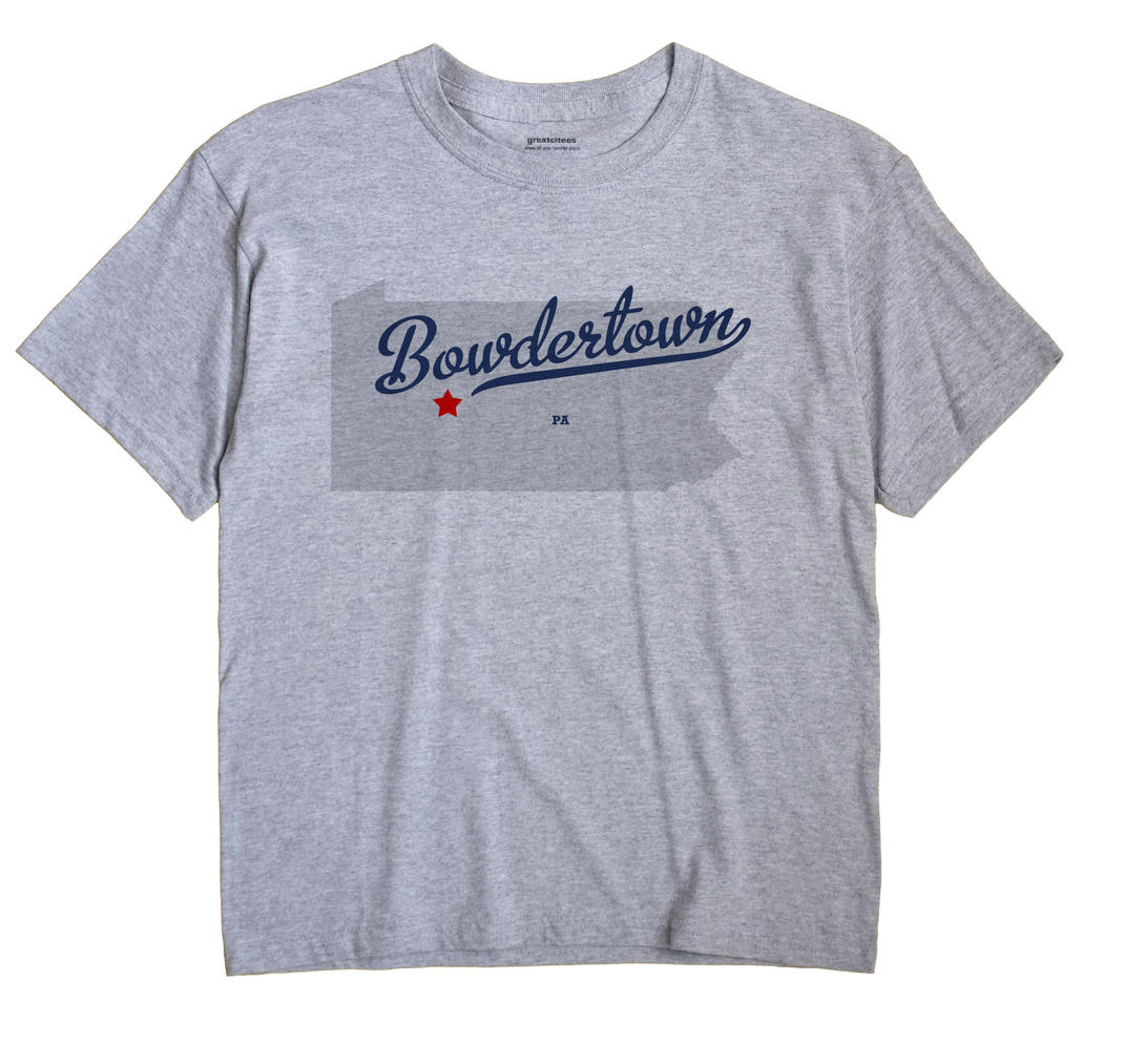 Bowdertown, Pennsylvania PA Souvenir Shirt