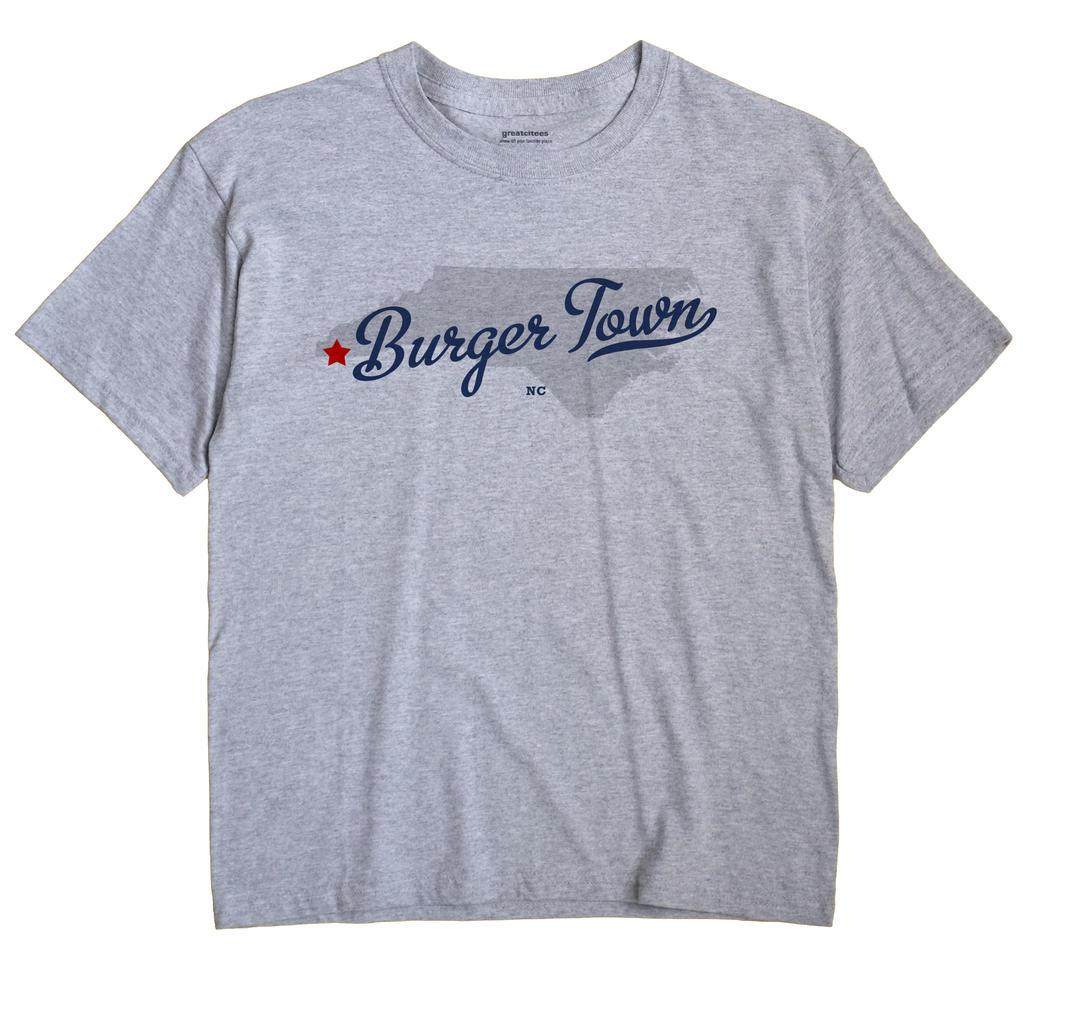 Burger Town, North Carolina NC Souvenir Shirt