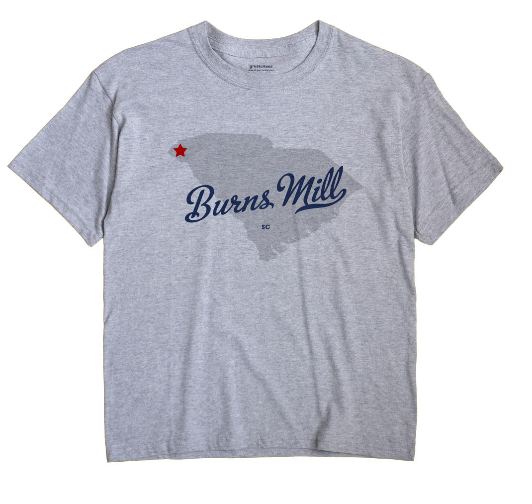 Burns Mill, South Carolina SC Souvenir Shirt