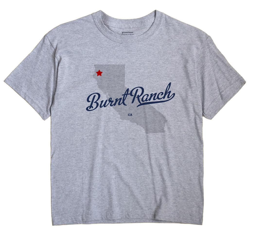 Burnt Ranch, California CA Souvenir Shirt