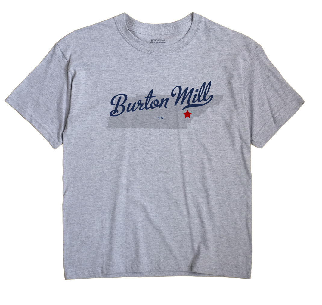 Burton Mill, Tennessee TN Souvenir Shirt