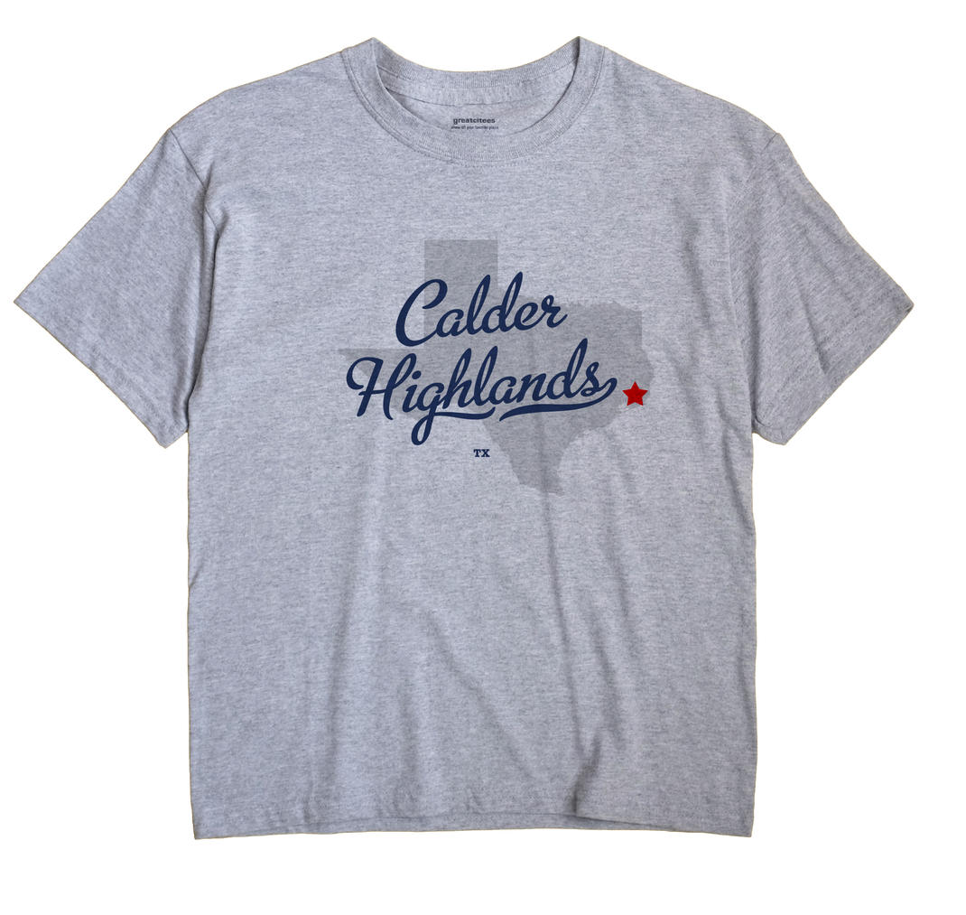 Calder Highlands, Texas TX Souvenir Shirt