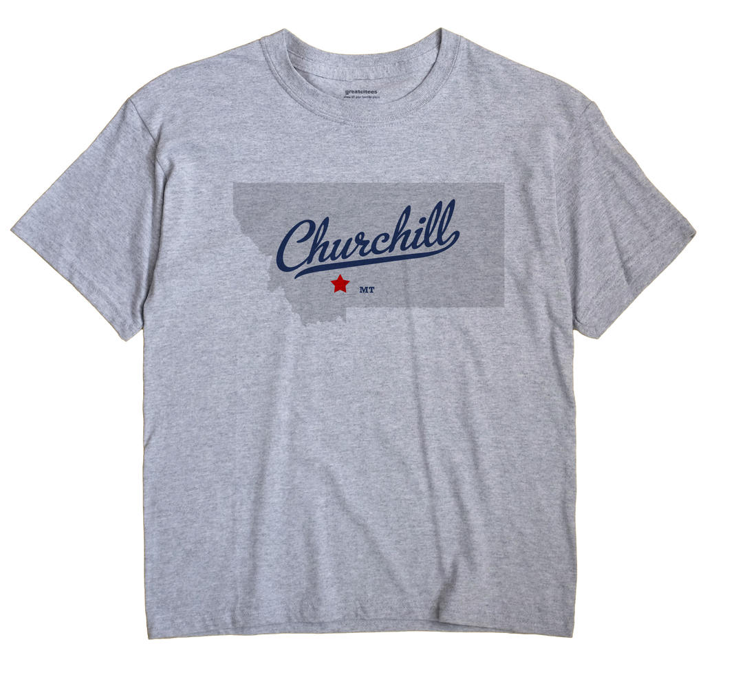 Churchill, Montana MT Souvenir Shirt