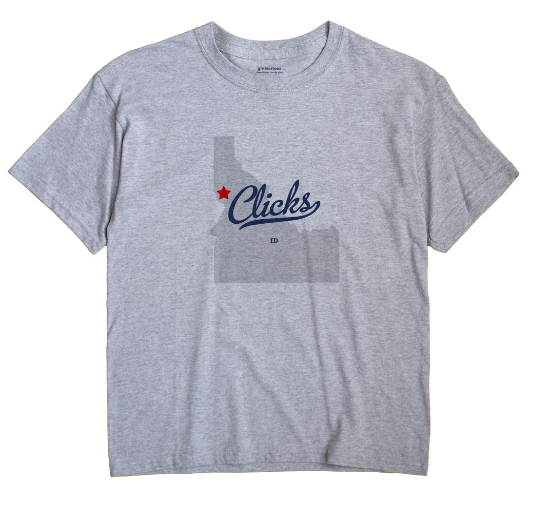 Clicks, Idaho ID Souvenir Shirt