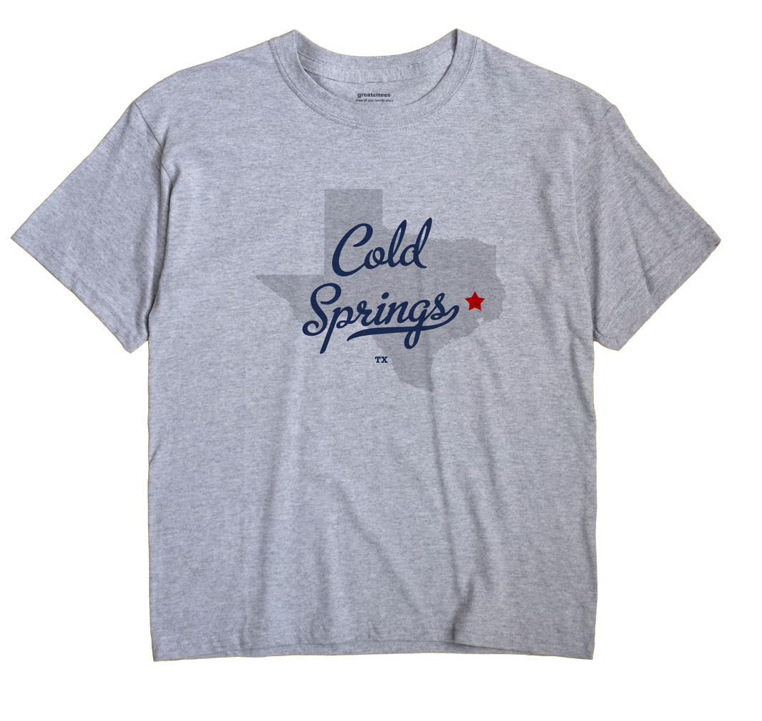 Cold Springs, Texas TX Souvenir Shirt