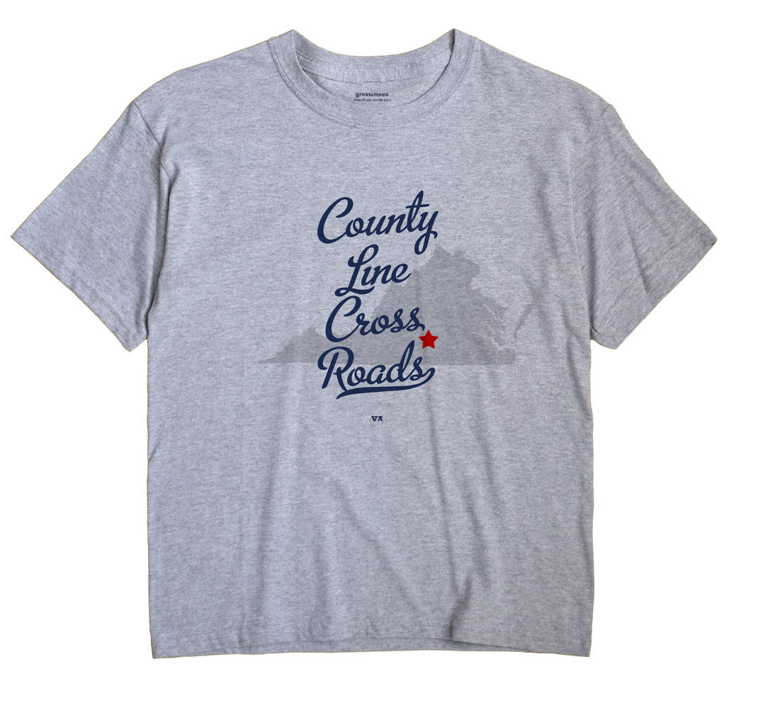 County Line Cross Roads, Virginia VA Souvenir Shirt
