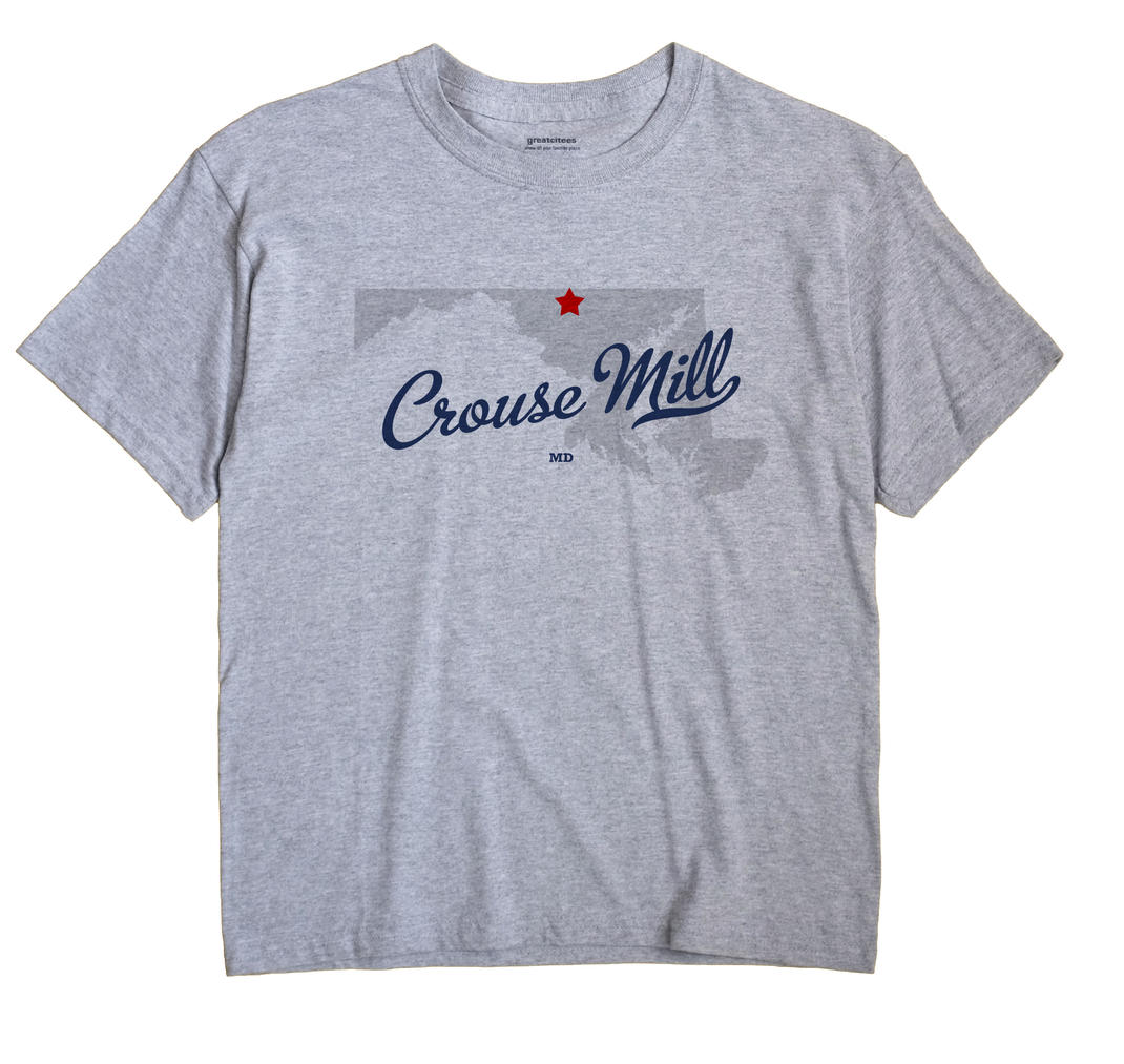 Crouse Mill, Maryland MD Souvenir Shirt