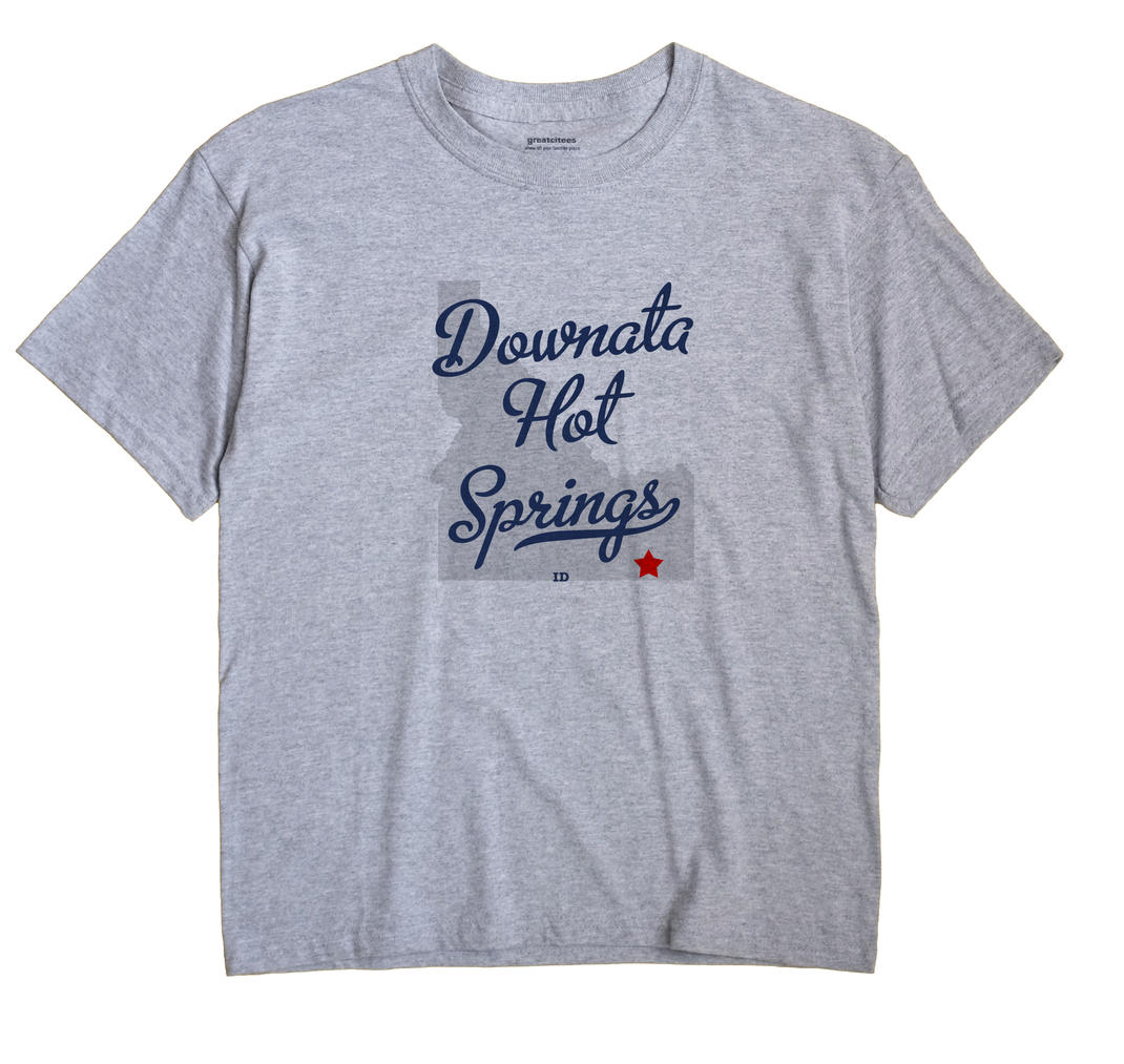 Downata Hot Springs, Idaho ID Souvenir Shirt