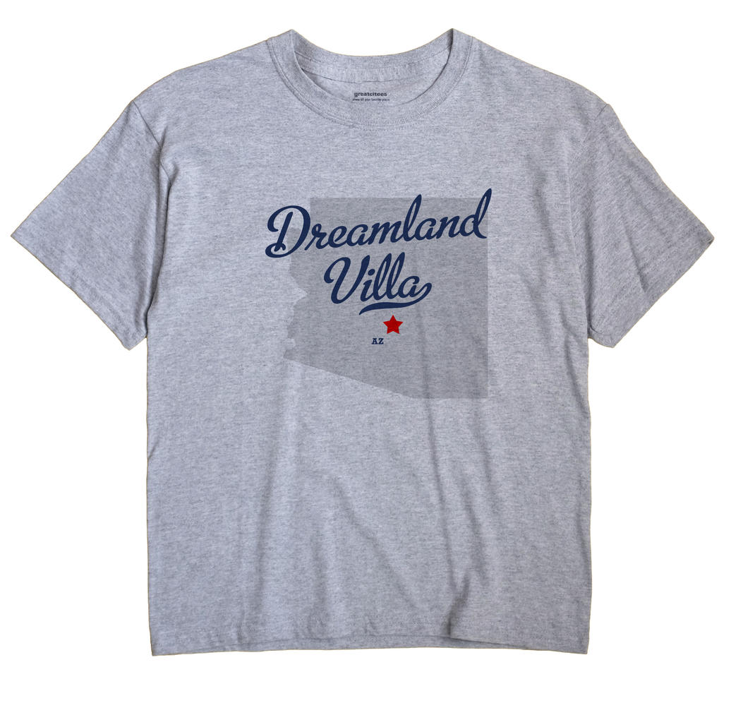 Dreamland Villa, Arizona AZ Souvenir Shirt