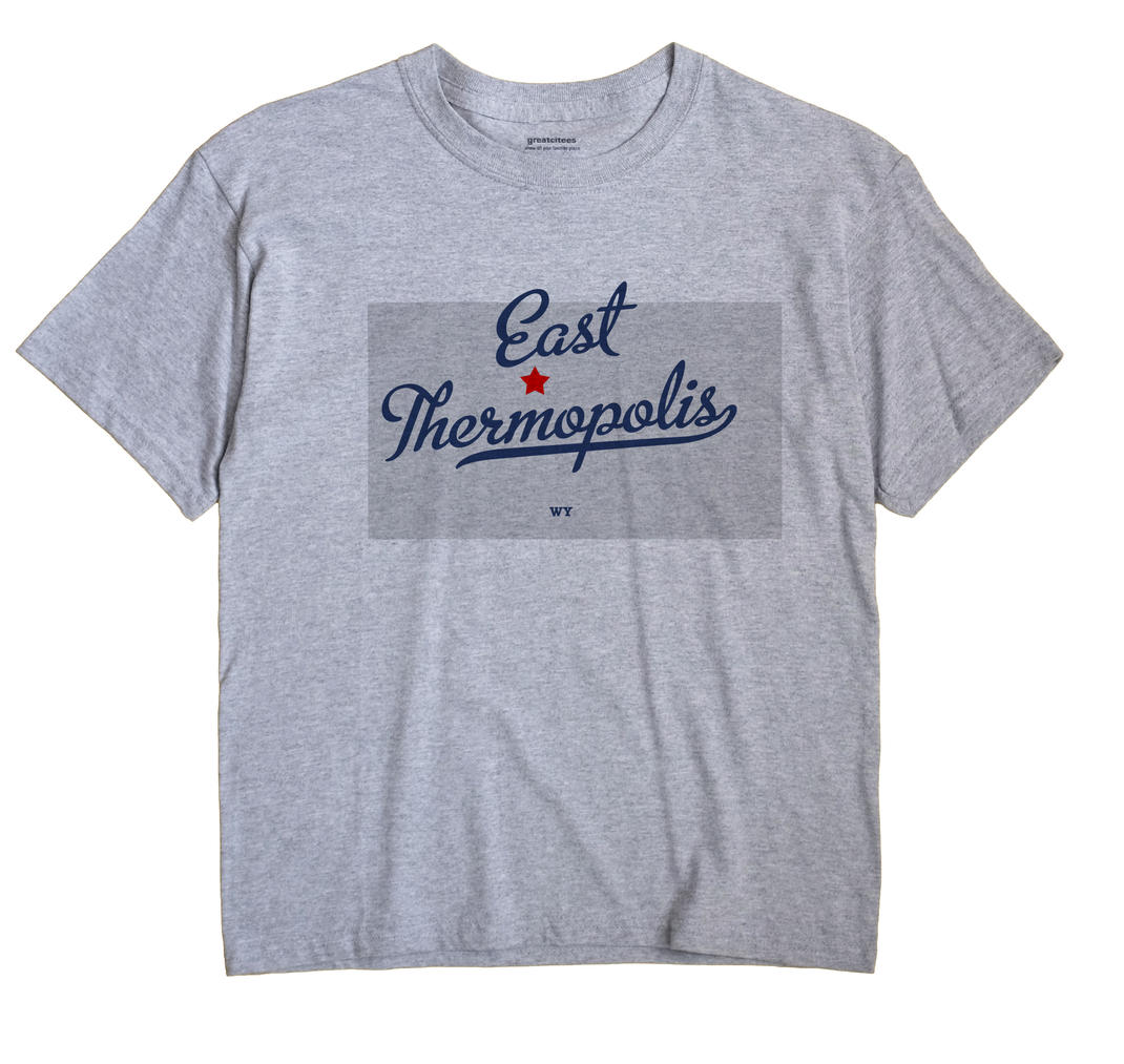 East Thermopolis, Wyoming WY Souvenir Shirt