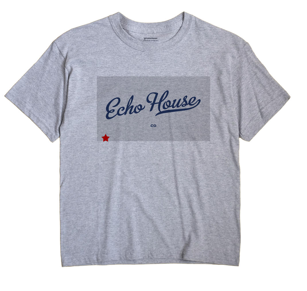 Echo House, Colorado CO Souvenir Shirt