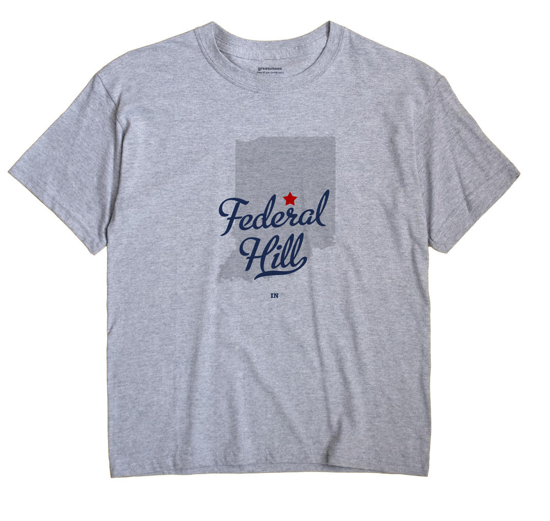 Federal Hill, Indiana IN Souvenir Shirt