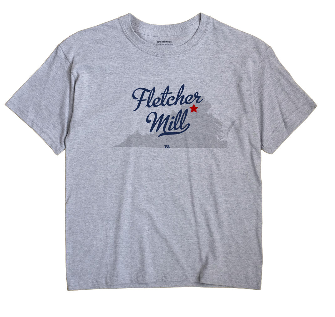 Fletcher Mill, Virginia VA Souvenir Shirt
