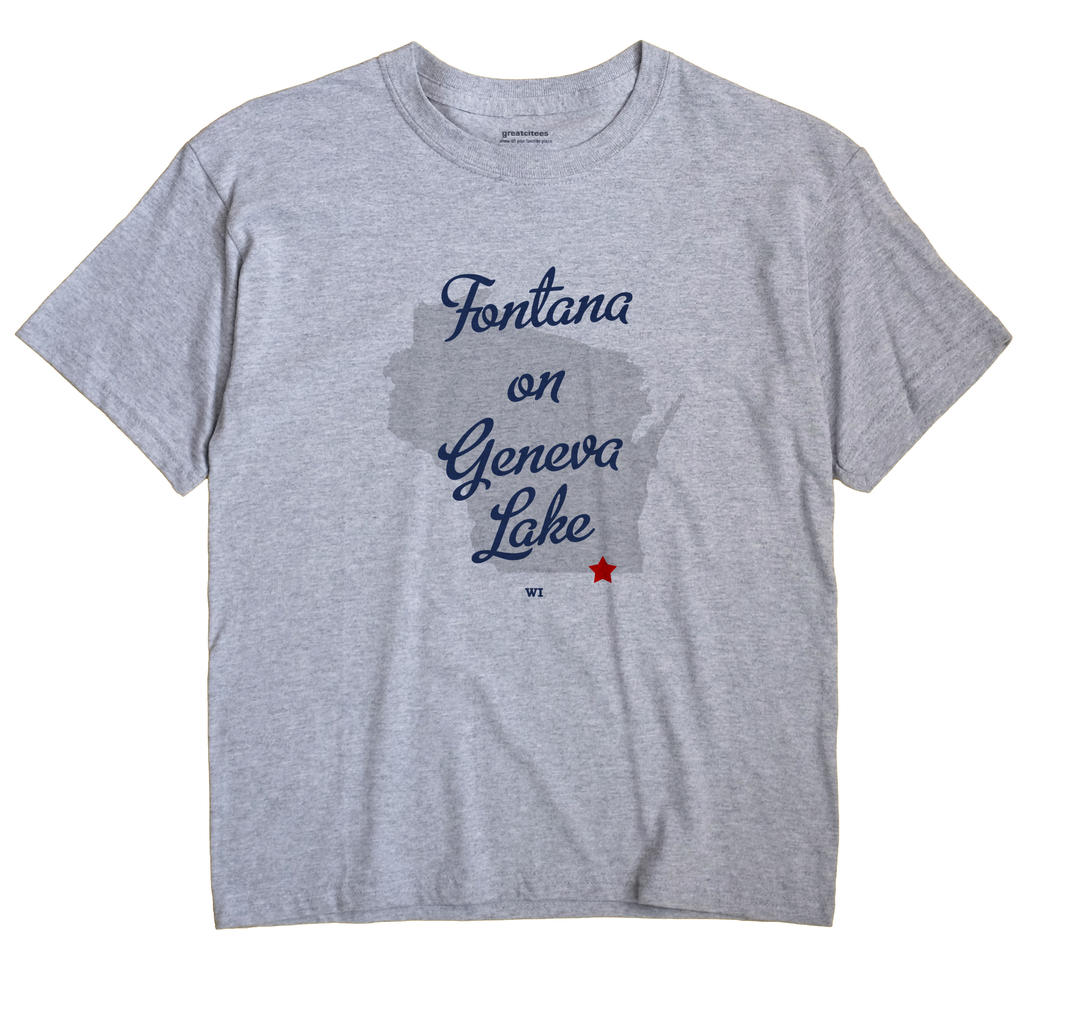 Fontana-on-Geneva Lake, Wisconsin WI Souvenir Shirt