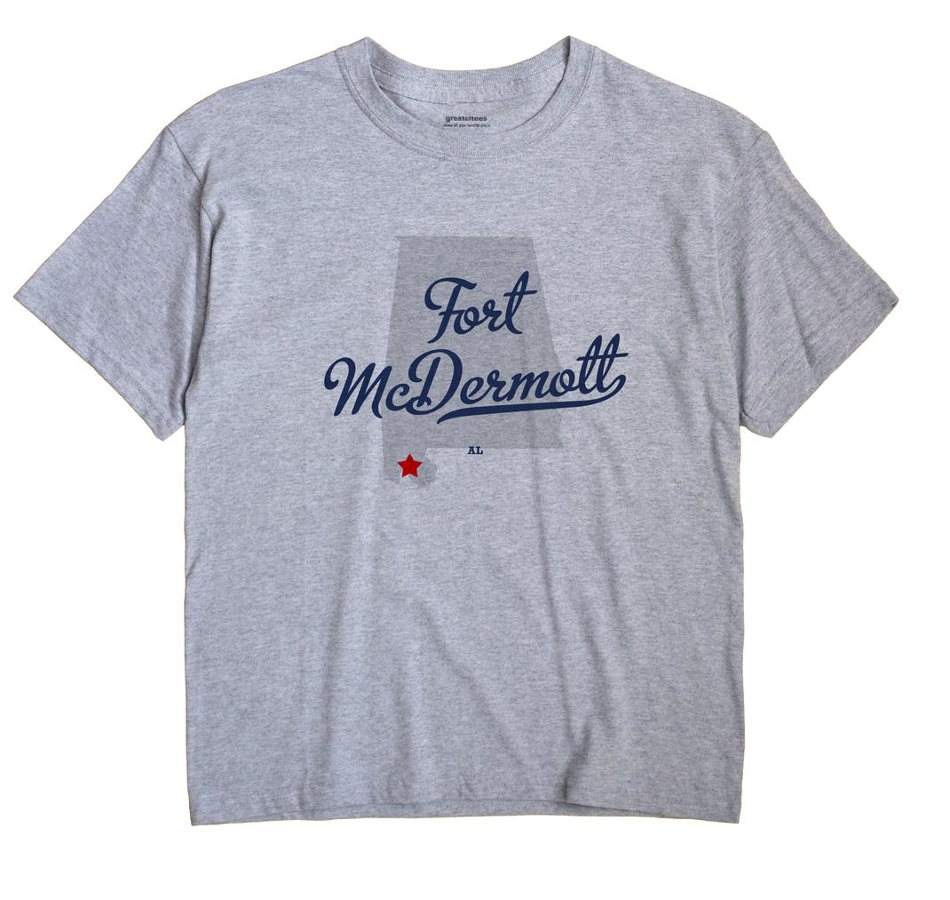 Fort McDermott, Alabama AL Souvenir Shirt