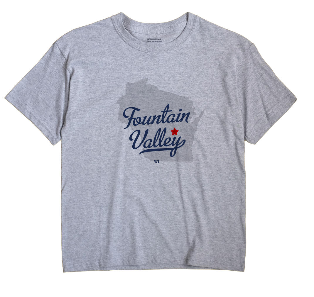 Fountain Valley, Wisconsin WI Souvenir Shirt