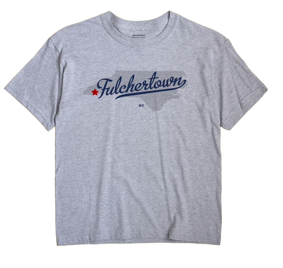 Fulchertown, North Carolina NC Souvenir Shirt