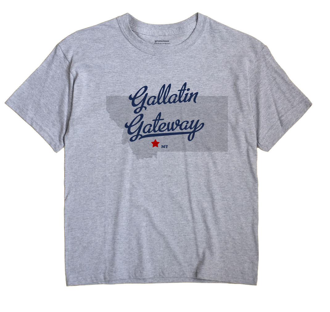 Gallatin Gateway, Montana MT Souvenir Shirt