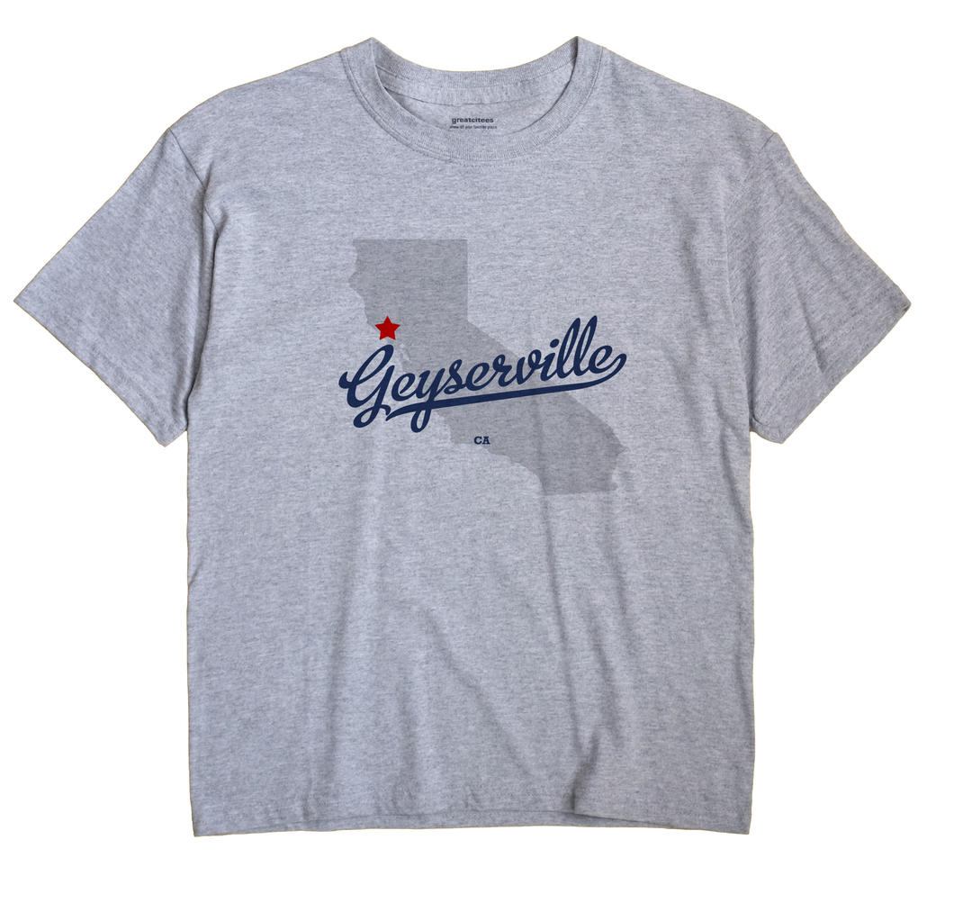 Geyserville, California CA Souvenir Shirt