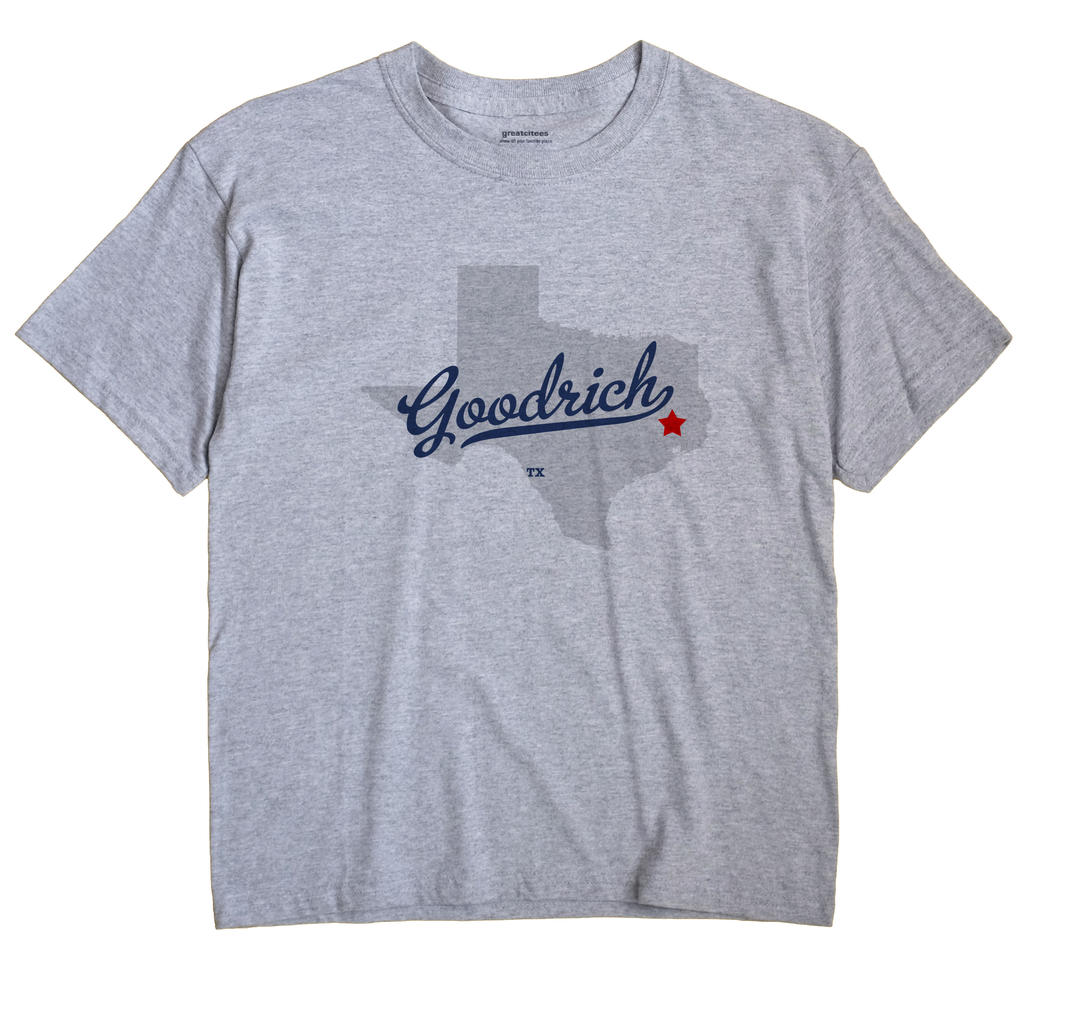 Goodrich, Texas TX Souvenir Shirt