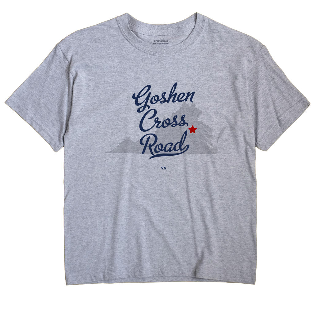 Goshen Cross Road, Virginia VA Souvenir Shirt