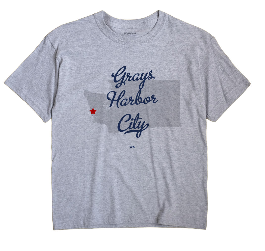Grays Harbor City, Washington WA Souvenir Shirt