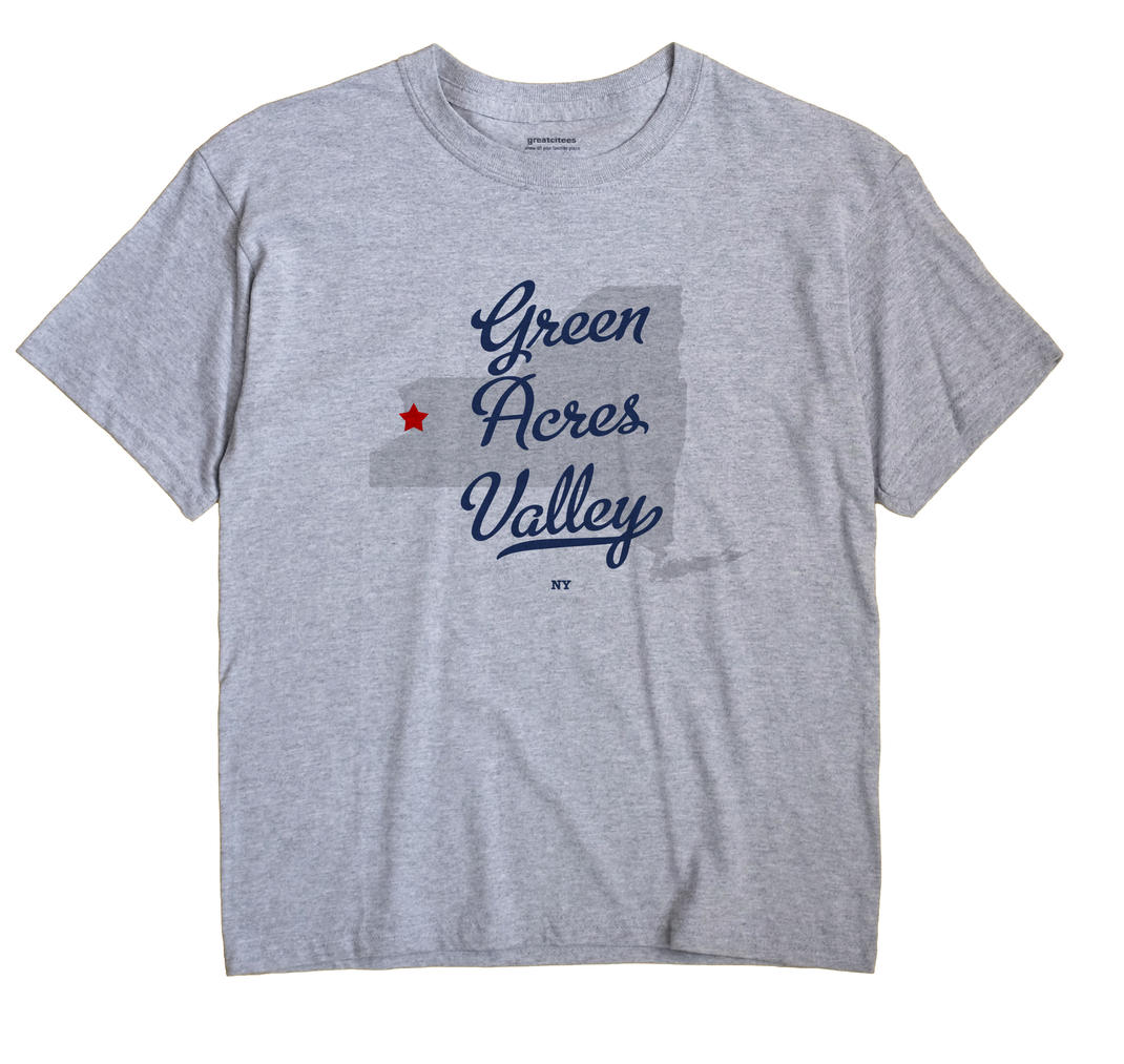 Green Acres Valley, New York NY Souvenir Shirt