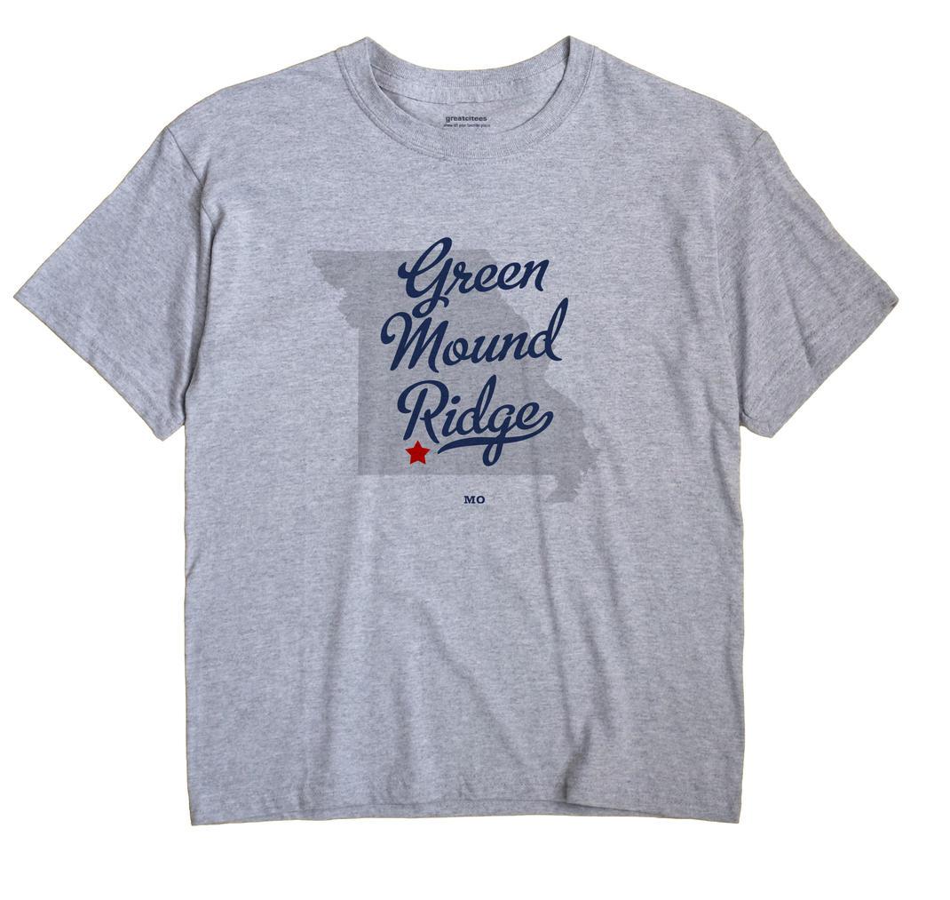 Green Mound Ridge, Missouri MO Souvenir Shirt