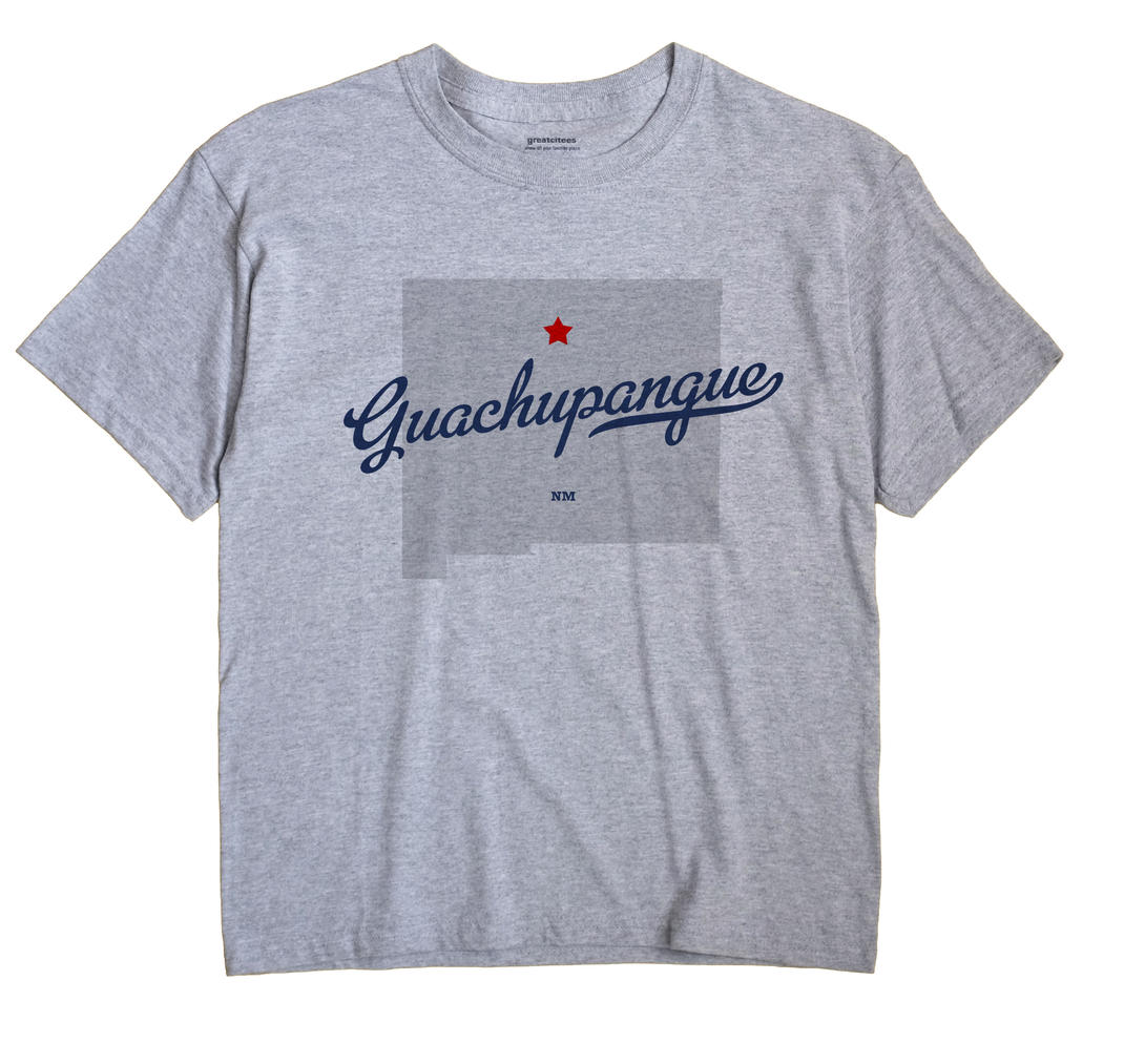 Guachupangue, New Mexico NM Souvenir Shirt
