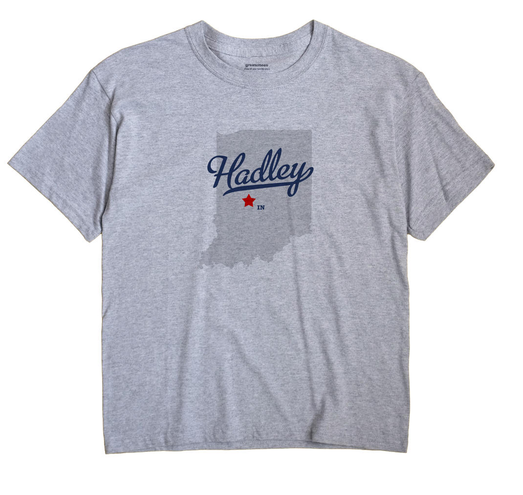 Hadley, Indiana IN Souvenir Shirt