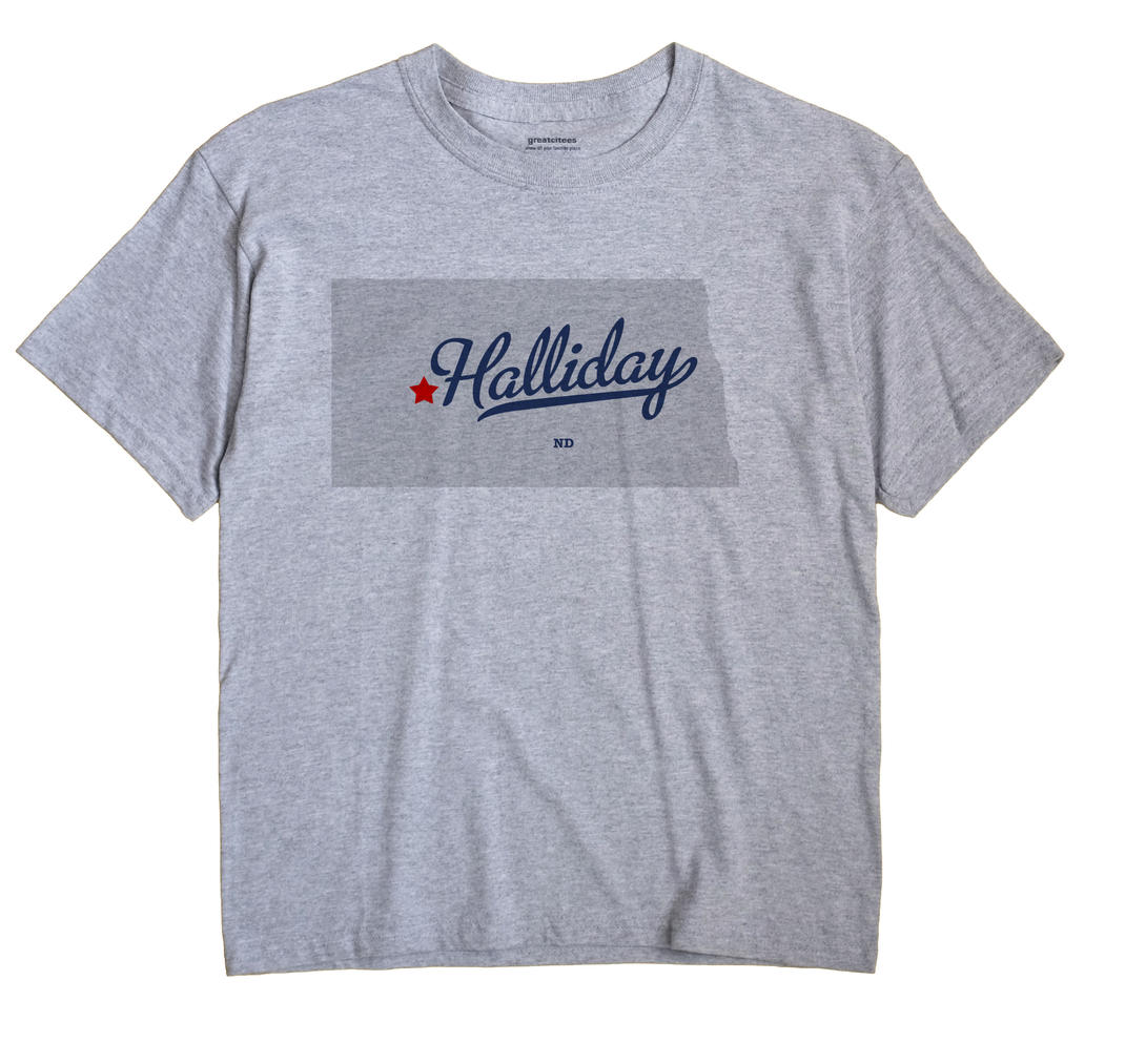 Halliday, North Dakota ND Souvenir Shirt