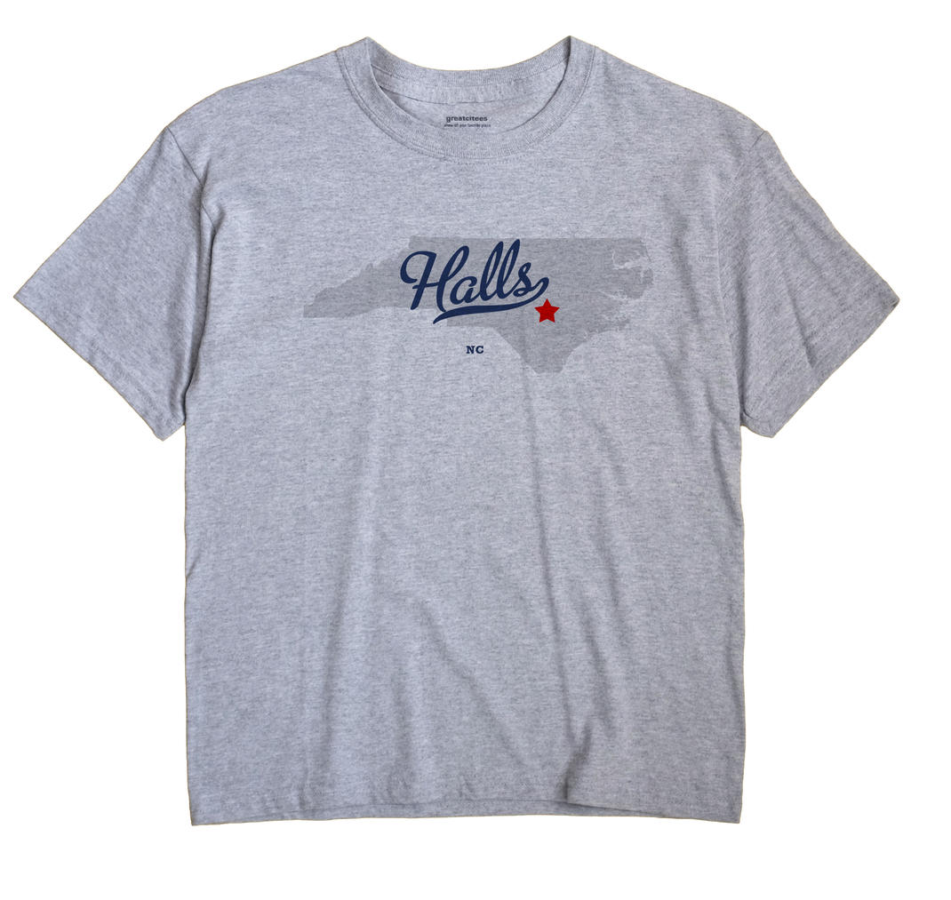 Halls, North Carolina NC Souvenir Shirt