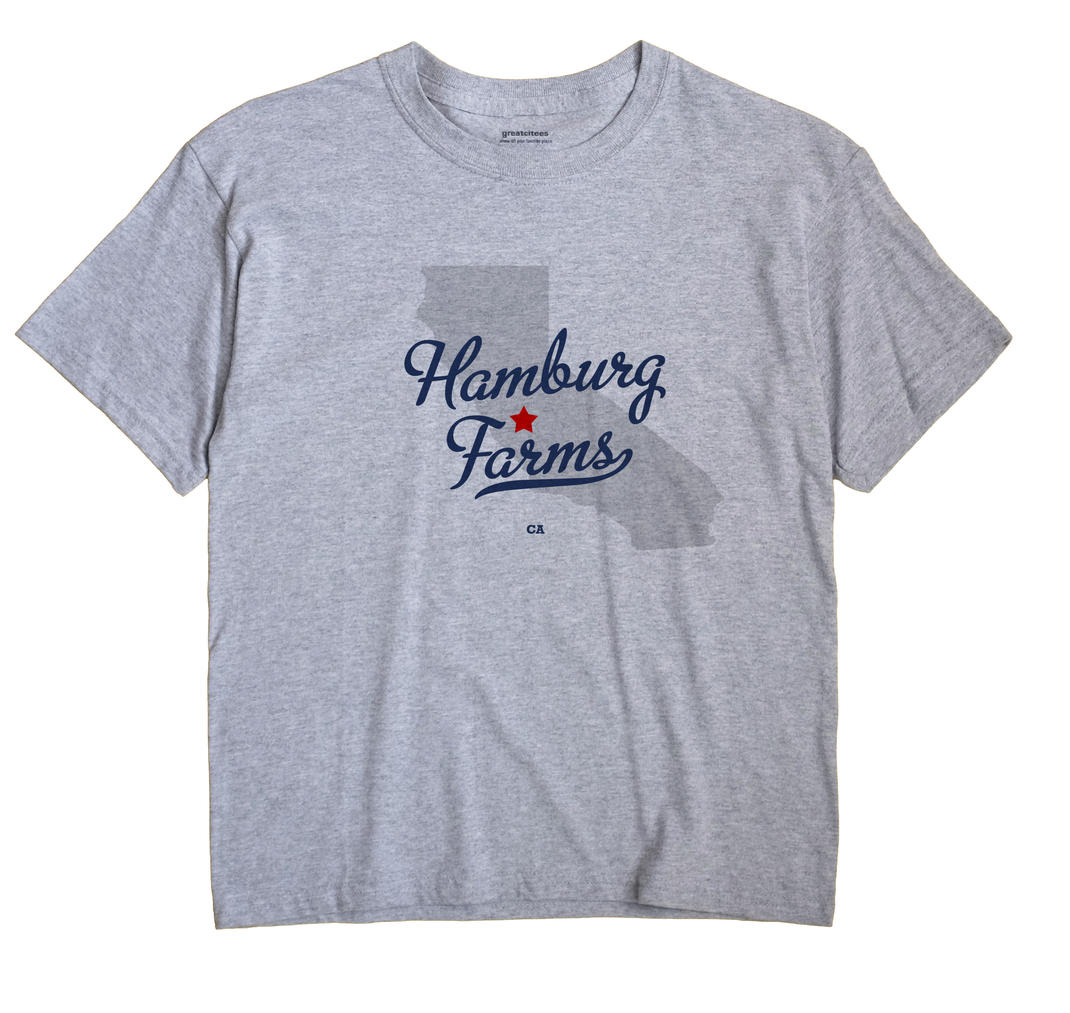 Hamburg Farms, California CA Souvenir Shirt