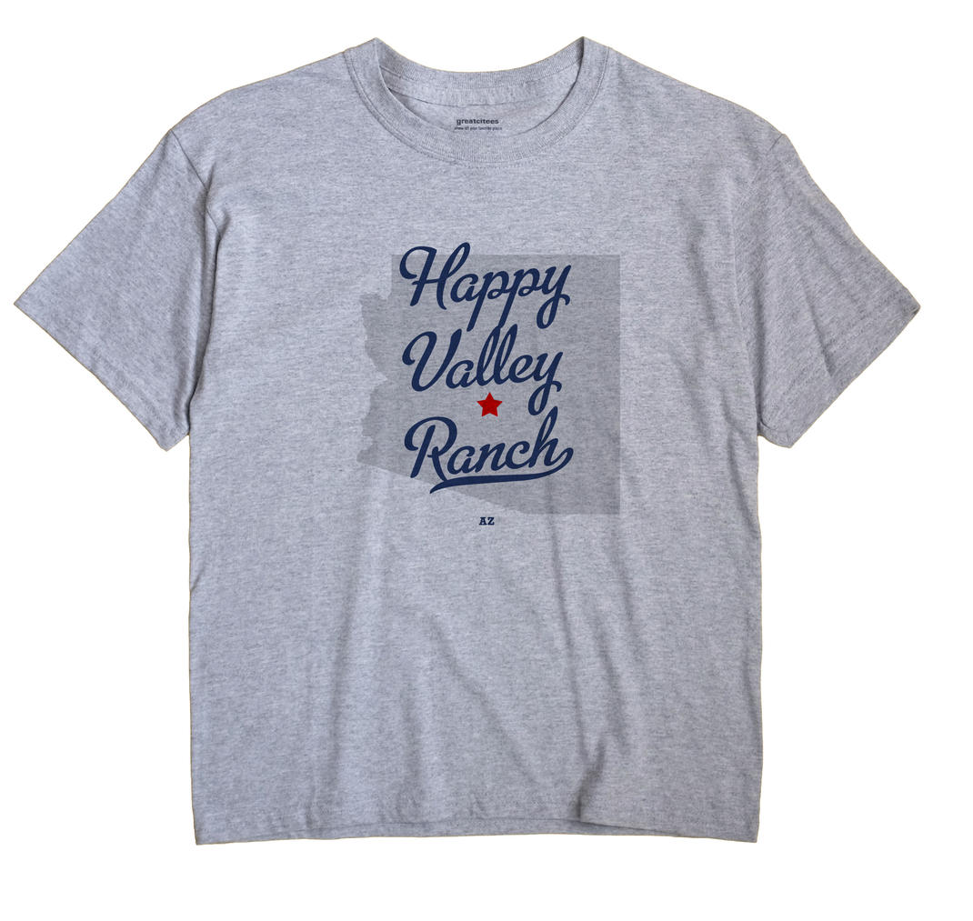 Happy Valley Ranch, Arizona AZ Souvenir Shirt