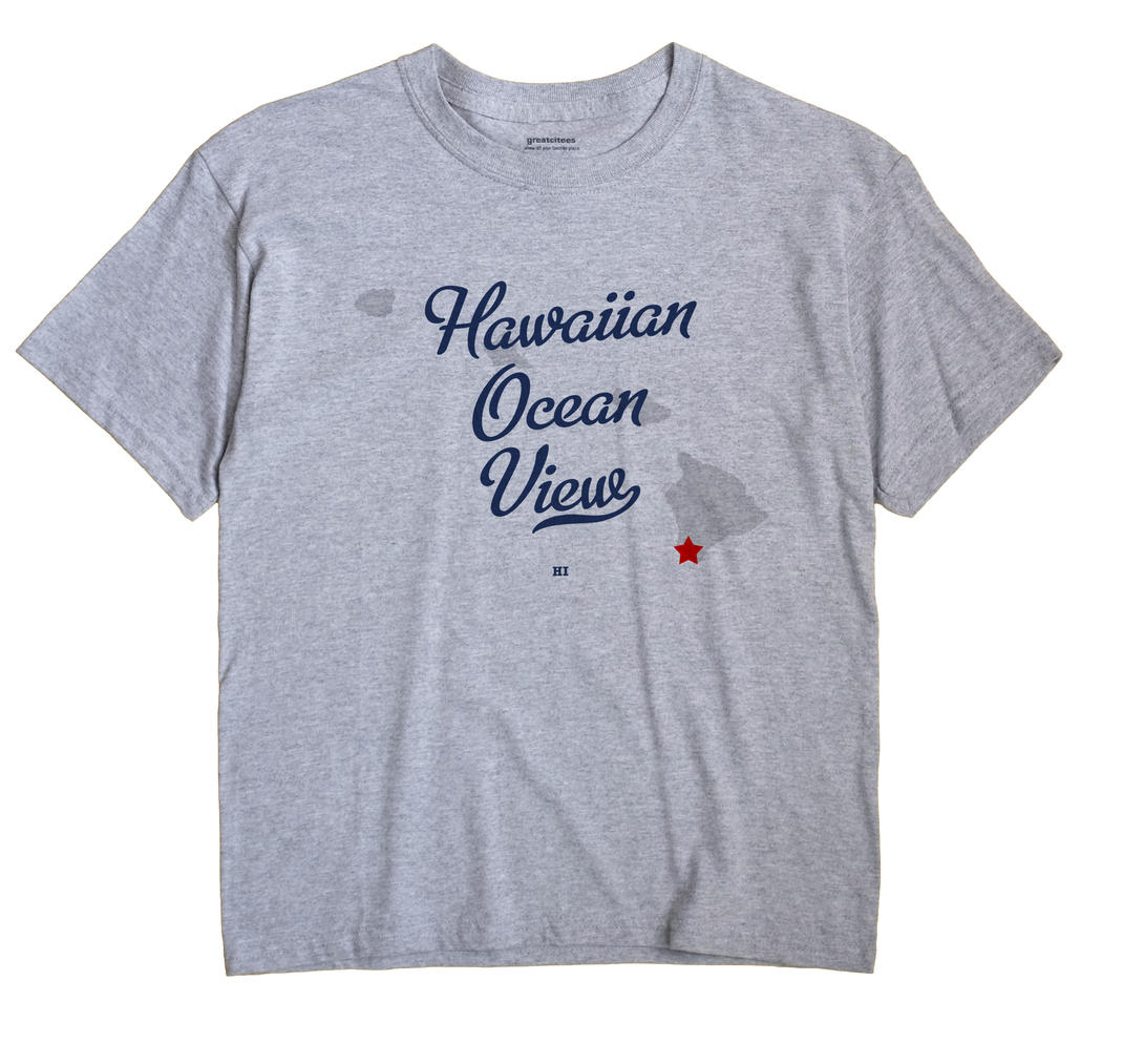 Hawaiian Ocean View, Hawaii HI Souvenir Shirt