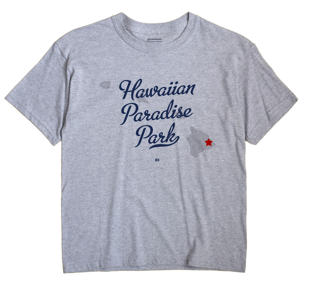 Hawaiian Paradise Park, Hawaii HI Souvenir Shirt