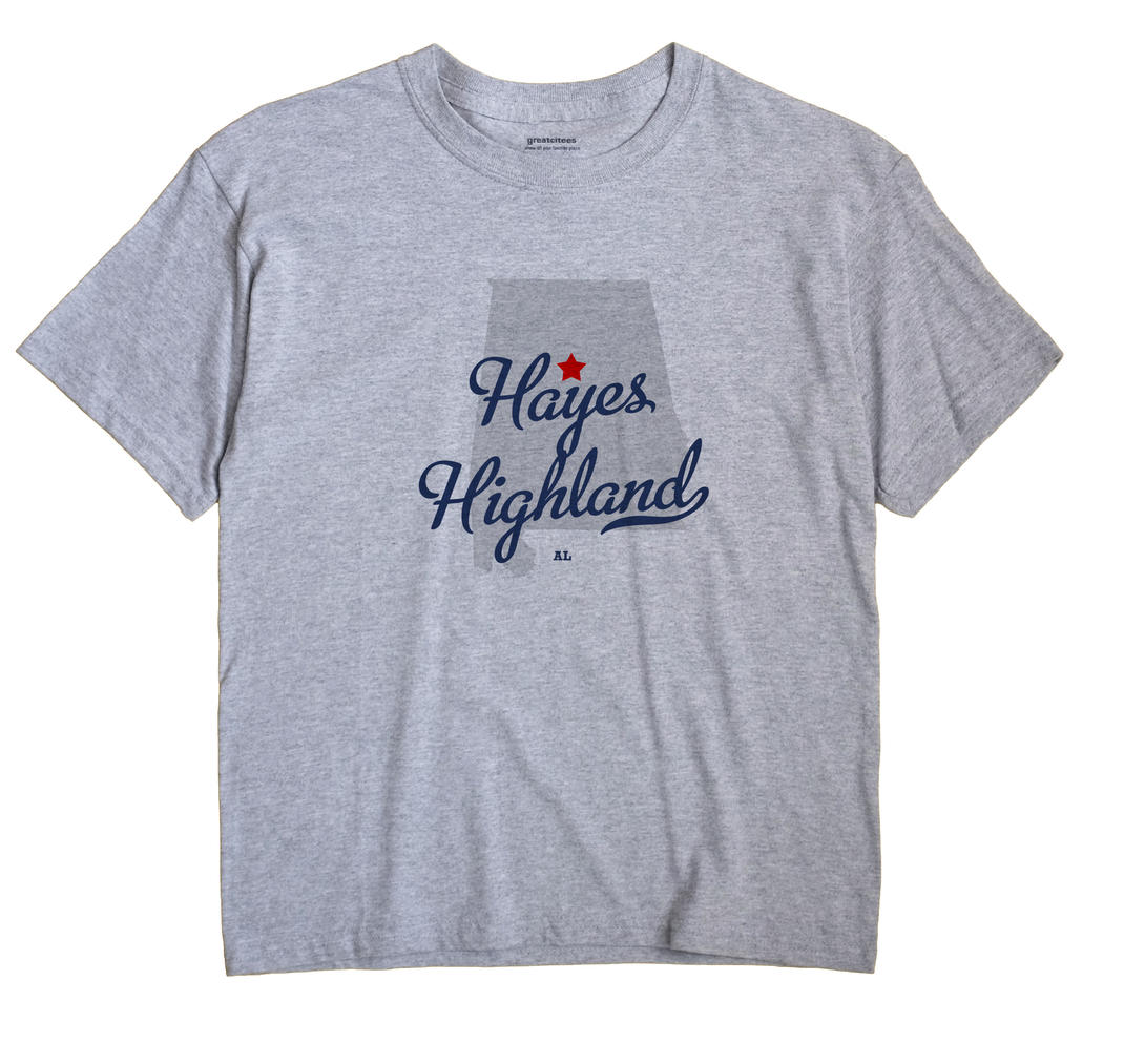 Hayes Highland, Alabama AL Souvenir Shirt