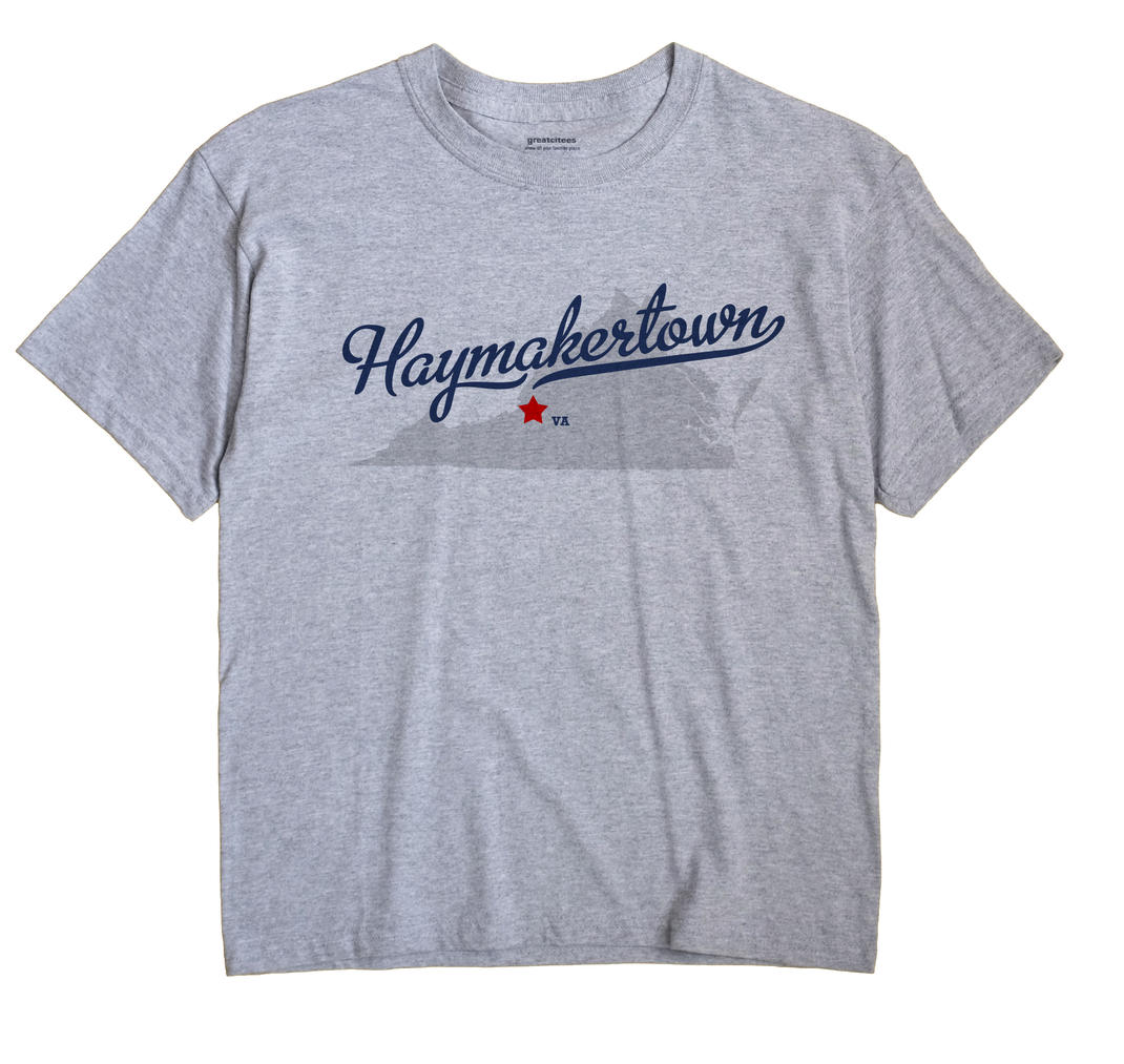 Haymakertown, Virginia VA Souvenir Shirt