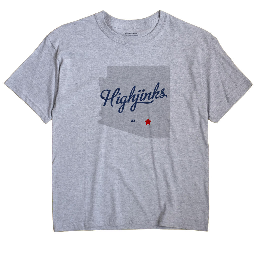 Highjinks, Arizona AZ Souvenir Shirt